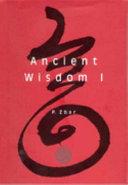 Ancient Wisdom I