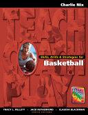 Skills, Drills & Strategies for Basketball