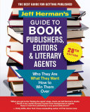 Jeff Herman s Guide to Book Publishers  Editors   Literary Agents  28th edition