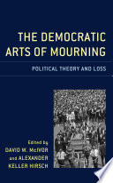 The Democratic Arts of Mourning