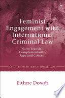 Feminist Engagement With International Criminal Law