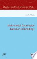 Multi modal Data Fusion based on Embeddings