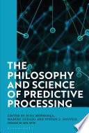 The Philosophy and Science of Predictive Processing