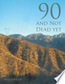 90 and Not Dead Yet Book PDF
