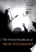 """Oxford Handbook of Music Psychology"" by Susan Hallam, Ian Cross, Michael Thaut"
