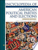 """Encyclopedia of American Political Parties and Elections"" by Larry Sabato, Howard R. Ernst"