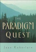 The Paradigm Quest