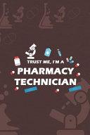 Trust Me  I m A Pharmacy Technician