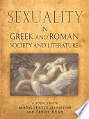 Sexuality in Greek and Roman Society and Literature