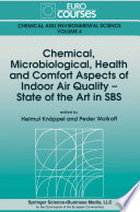 Chemical Microbiological Health And Comfort Aspects Of Indoor Air Quality State Of The Art In Sbs