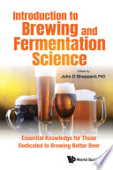 Introduction To Brewing And Fermentation Science  Essential Knowledge For Those Dedicated To Brewing Better Beer