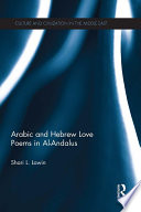 Arabic and Hebrew Love Poems in Al Andalus