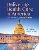 """Delivering Health Care in America"" by Shi, Douglas A. Singh"