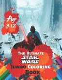 The Ultimate Star Wars Jumbo Coloring Book Age 3 12 Book