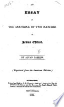 An Essay On The Doctrine Of Two Natures In Jesus Christ