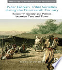 Near Eastern Tribal Societies During the Nineteenth Century