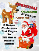 Christmas Coloring Big Book Fun For Kids 53 Pages 2 Bonus Christmas List Pages To Fill Out Mail To Santa