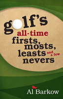 Golf s All Time Firsts  Mosts  Leasts  and a Few Nevers