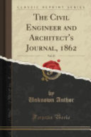 The Civil Engineer And Architect S Journal 1862 Vol 25 Classic Reprint