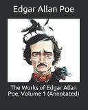 The Works of Edgar Allan Poe  Volume 1  Annotated