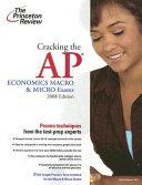 Cracking The AP ECONOMICS MACRO AND MICORO EXAMS(2008 EDITION)