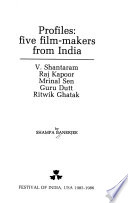 Profiles, Five Film-makers from India