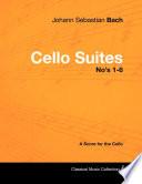 Johann Sebastian Bach Cello Suites No S 1 6 A Score For The Cello