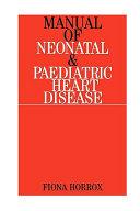 Manual of Neonatal and Paediatric Congenital Heart Disease Book