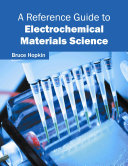 A Reference Guide To Electrochemical Materials Science Book PDF