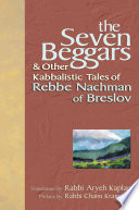 The Seven Beggars Other Kabbalistic Tales Of Rebbe Nachman Of Breslov Book PDF