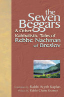 The Seven Beggars   Other Kabbalistic Tales of Rebbe Nachman of Breslov