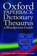 The Oxford Paperback Dictionary, Thesaurus, and Wordpower Guide