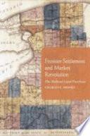 Frontier Settlement and Market Revolution