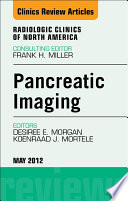 Pancreatic Imaging An Issue Of Radiologic Clinics Of North America E Book