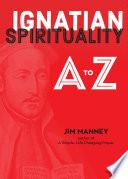 Ignatian Spirituality A to Z Book