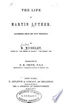 The Life of Martin Luther Gathered from His Own Writings Book