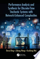 Performance Analysis and Synthesis for Discrete Time Stochastic Systems with Network Enhanced Complexities