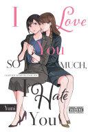 Pdf I Love You So Much, I Hate You