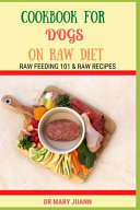 Cookbook for Dogs on Raw Diet