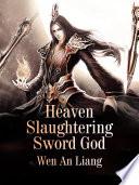 Heaven Slaughtering Sword God