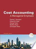 Cost Accounting: A Managerial Emphasis, 13/e