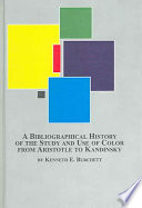 A Bibliographical History of the Study and Use of Color from Aristotle to Kandinsky