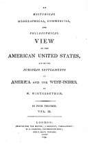 An Historical Geographical, Commercial, and Philosophical View of the American United States