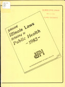 Selected Illinois Laws Relating to Public Health, 1983