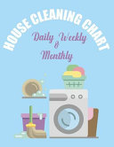 House Cleaning Chart Daily Weekly   Monthly