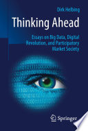 Thinking Ahead Essays On Big Data Digital Revolution And Participatory Market Society