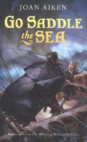 Go Saddle the Sea [Pdf/ePub] eBook