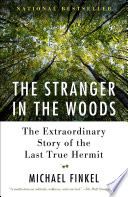 The Stranger in the Woods Michael Finkel Cover