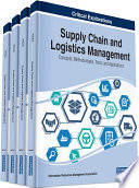 Supply Chain and Logistics Management: Concepts, Methodologies, Tools, and Applications