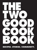 The Two Good Cookbook Book